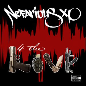 4 the Love - Nefarious XO