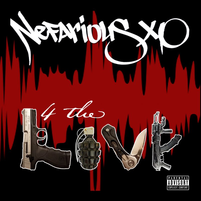 4 the Love - Nefarious XO Album